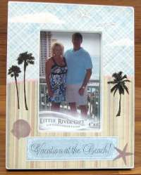 Vacation At The Beach! 4 inch X 6 inch Frame