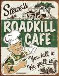 Tin Sign Schonberg - Steves Roadkill Cafe
