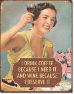 TIN SIGN Coffee - I Need It